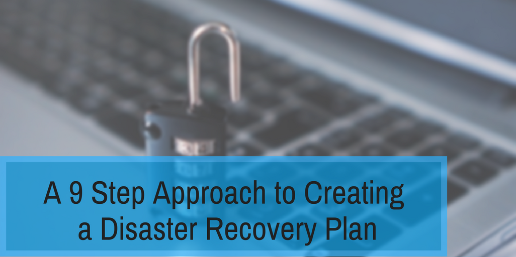 A 9 Step Approach to Creating a Disaster Recovery Plan.png
