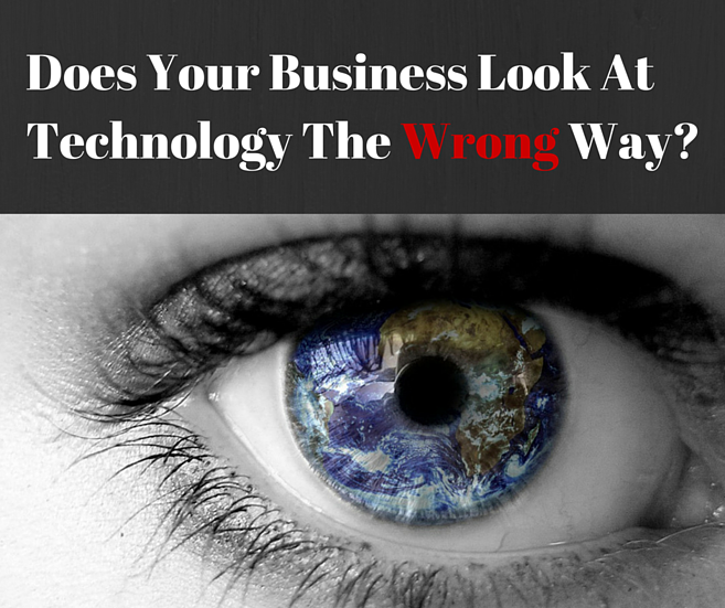 Does Your Business Look At Technology