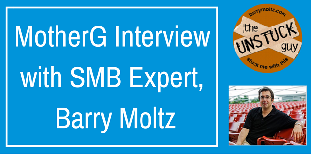 MotherG Interview with SMB Expert Barry Moltz (2).png