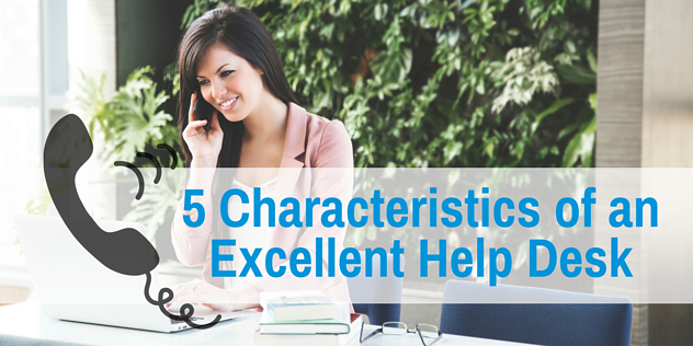 the characteristics of a good help desk agent Here are the traits that help home-based business and making very good annual a real estate agent when it's time to sell your home or a dentist when.