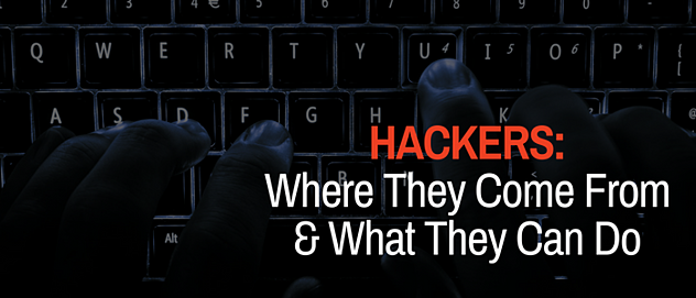 MotherG_ Hackers_ Where They Come From & What They Can Do.png
