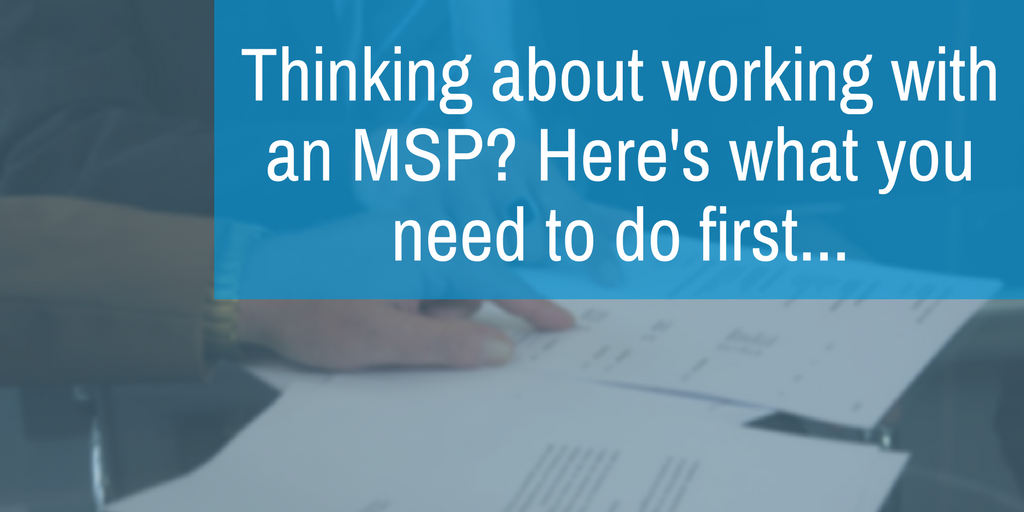 Thinking about working with an MSP- Here's what you need to do first....png