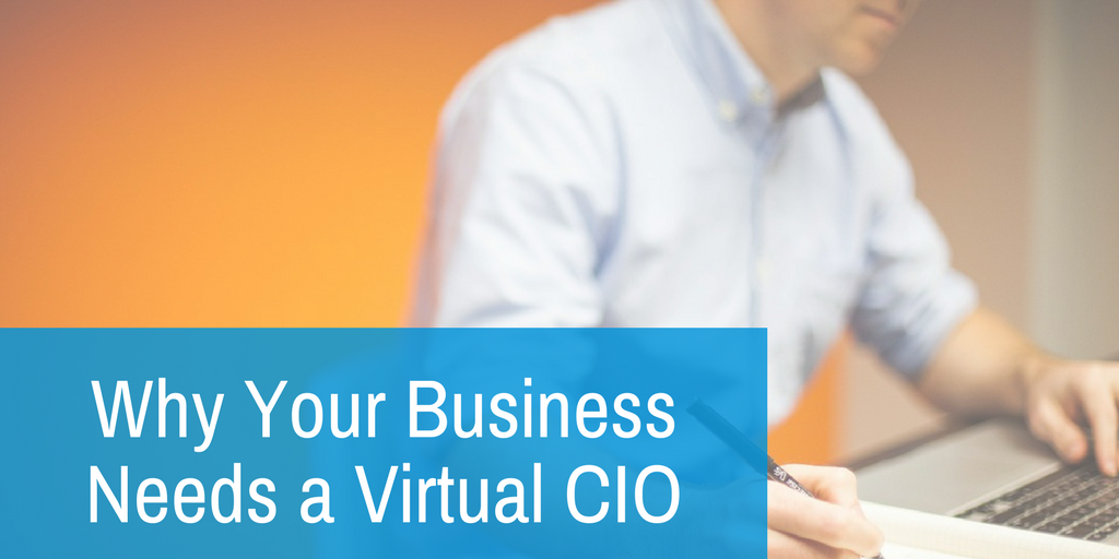 Why Your Business Needs a Virtual CIO.png